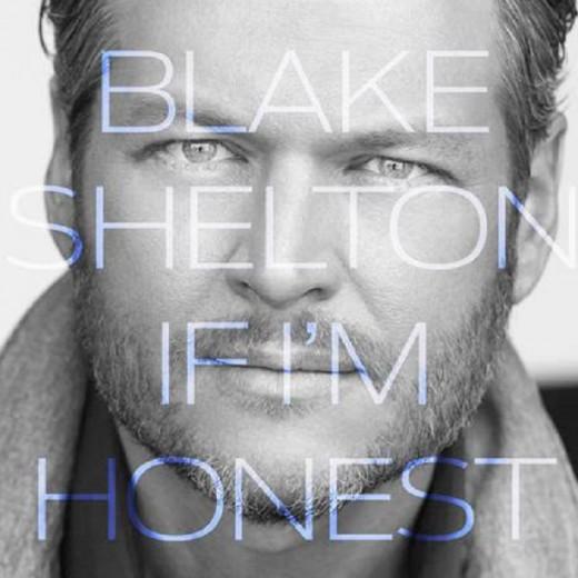 Blake Shelton New Album If I'm Honest